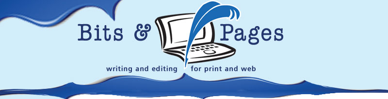 Bits and Pages - writing, editing, and layout for print and web